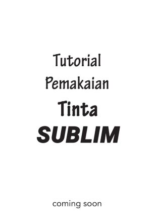 Knowledge Textile Printing Tutorial Pemakaian Tinta Sublim